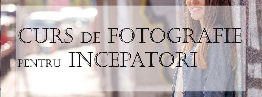 Curs de fotografie pentru incepatori
