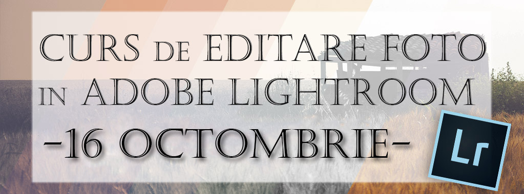 Curs de editare foto in lightroom